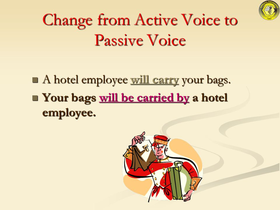 Change from Active Voice to Passive Voice
