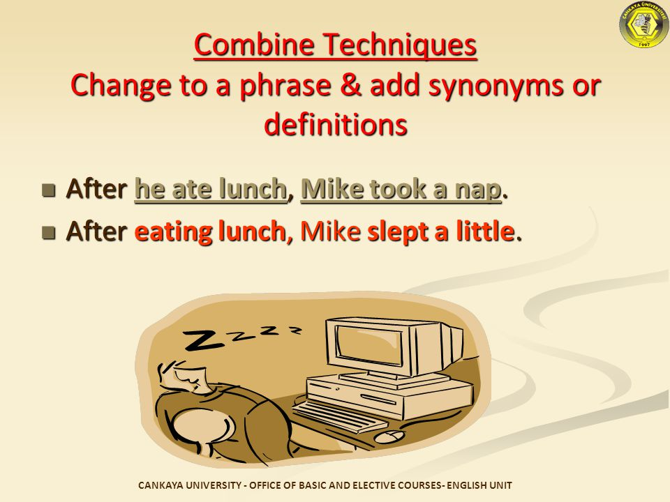 Combine Techniques Change to a phrase & add synonyms or definitions