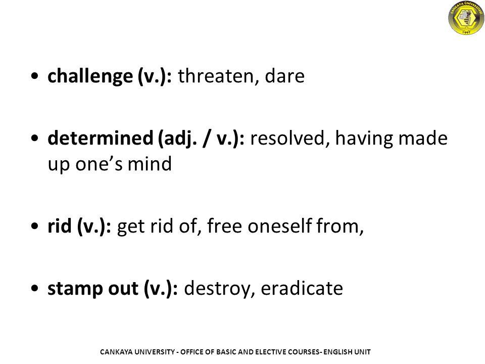 challenge (v.): threaten, dare