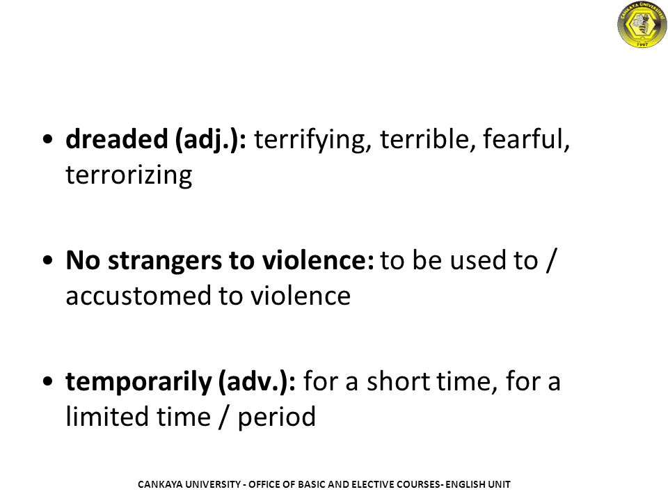 dreaded (adj.): terrifying, terrible, fearful, terrorizing