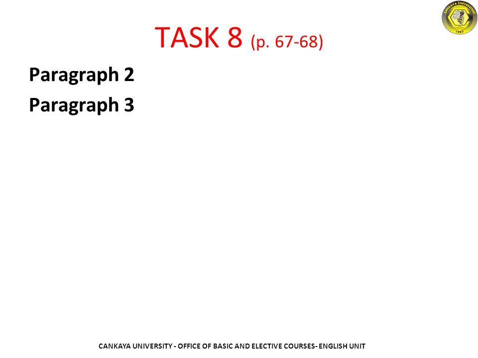 TASK 8 (p. 67-68) Paragraph 2 Paragraph 3