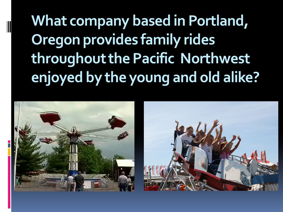 What company based in Portland, Oregon provides family rides throughout the Pacific Northwest enjoyed by the young and old alike