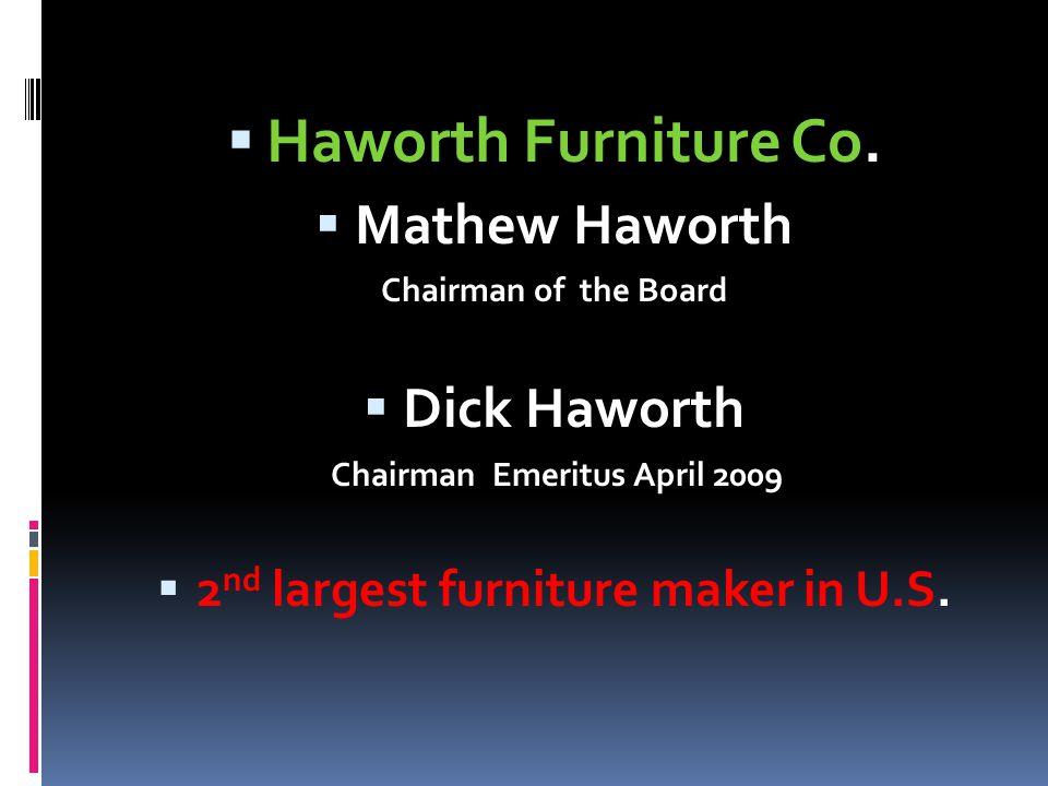 Chairman Emeritus April 2009 2nd largest furniture maker in U.S.