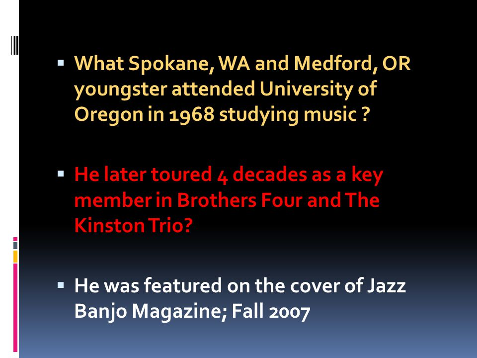 What Spokane, WA and Medford, OR youngster attended University of Oregon in 1968 studying music