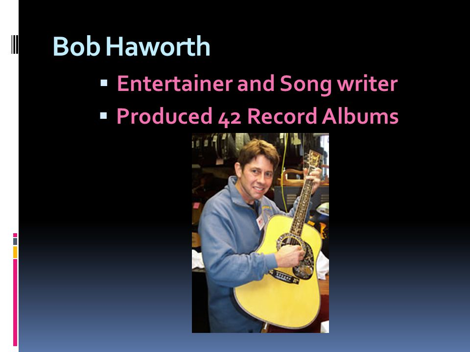 Entertainer and Song writer Produced 42 Record Albums