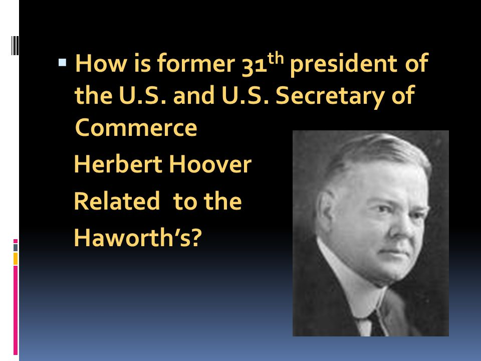 How is former 31th president of the U. S. and U. S