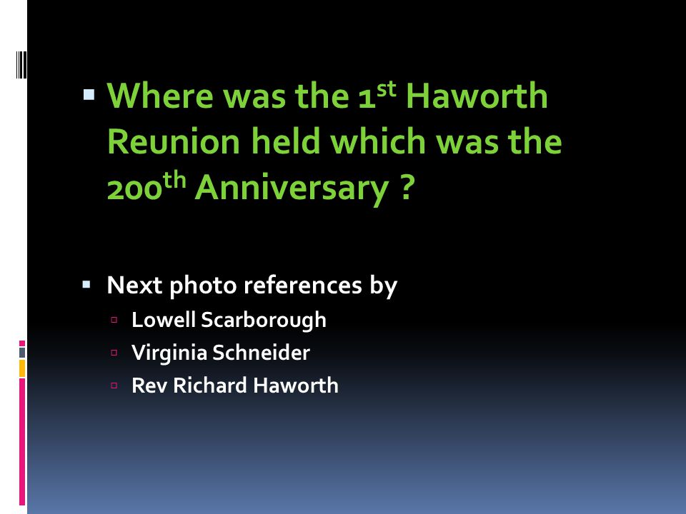 Where was the 1st Haworth Reunion held which was the 200th Anniversary