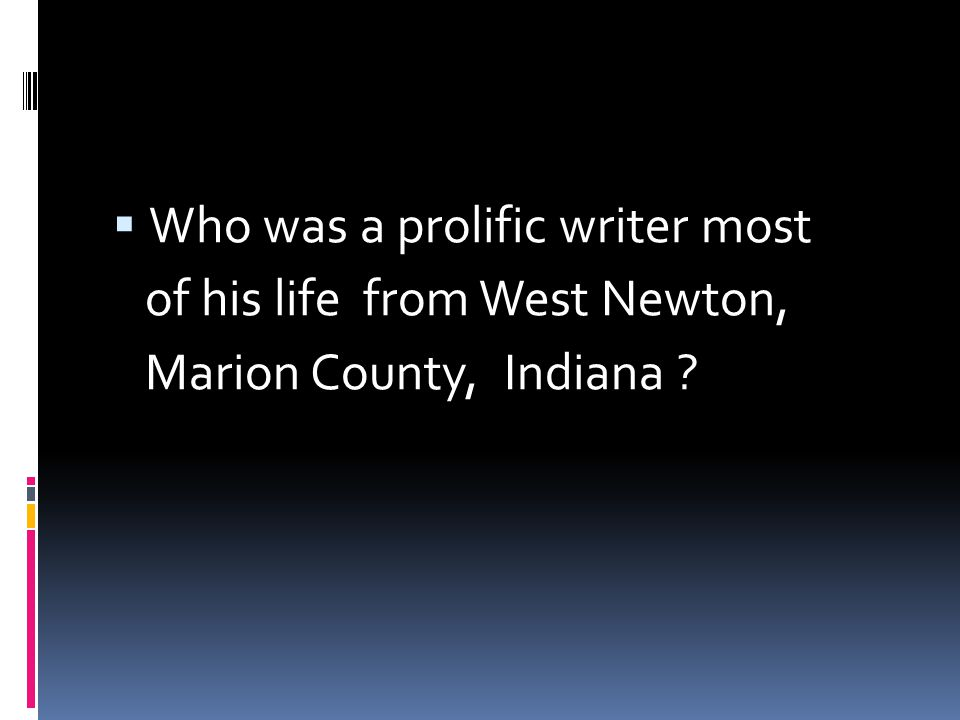 Who was a prolific writer most