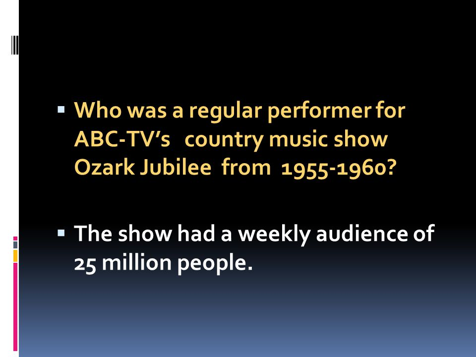 Who was a regular performer for ABC-TV's country music show Ozark Jubilee from 1955-1960