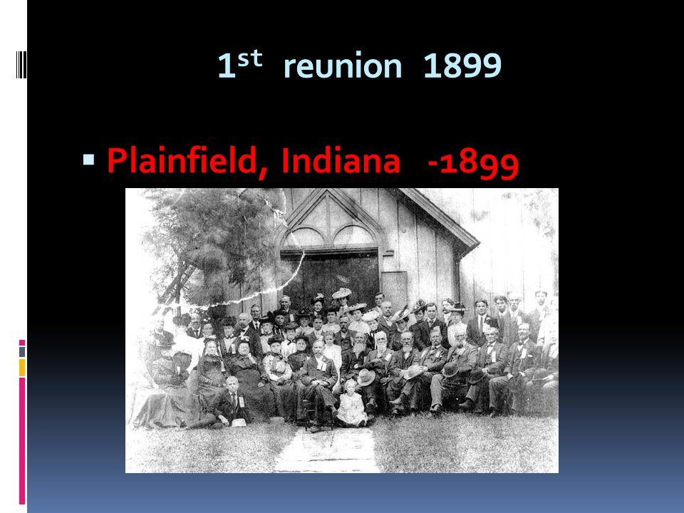 1st reunion 1899 Plainfield, Indiana -1899