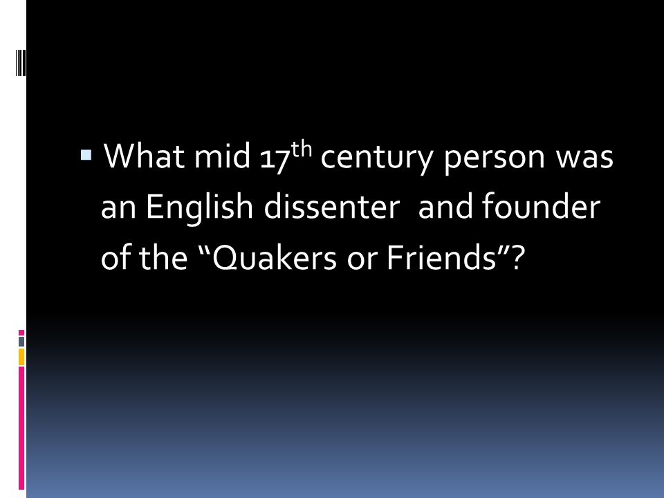 What mid 17th century person was
