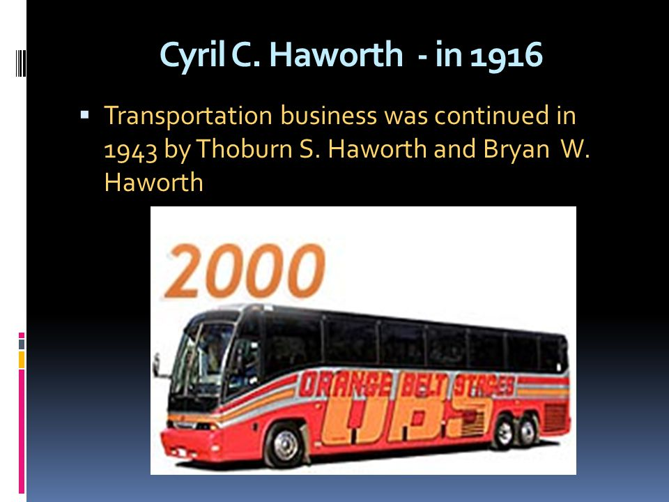Cyril C. Haworth - in 1916 Transportation business was continued in 1943 by Thoburn S.