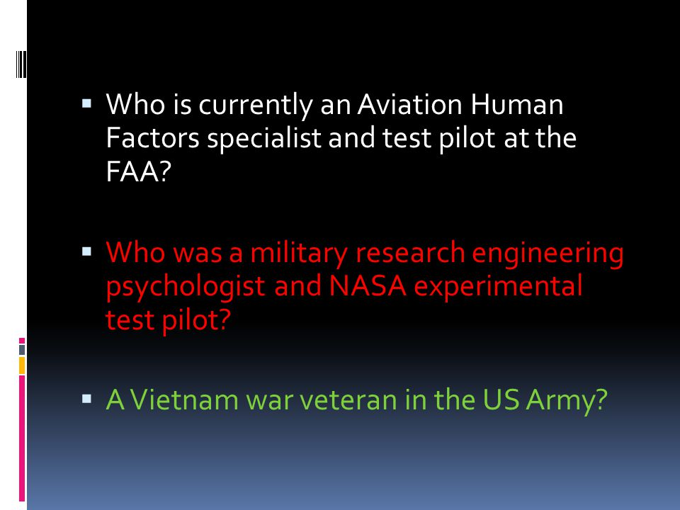 Who is currently an Aviation Human Factors specialist and test pilot at the FAA