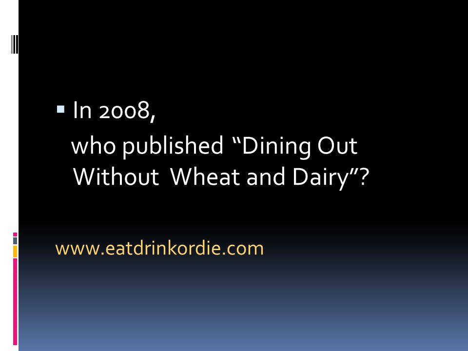 who published Dining Out Without Wheat and Dairy
