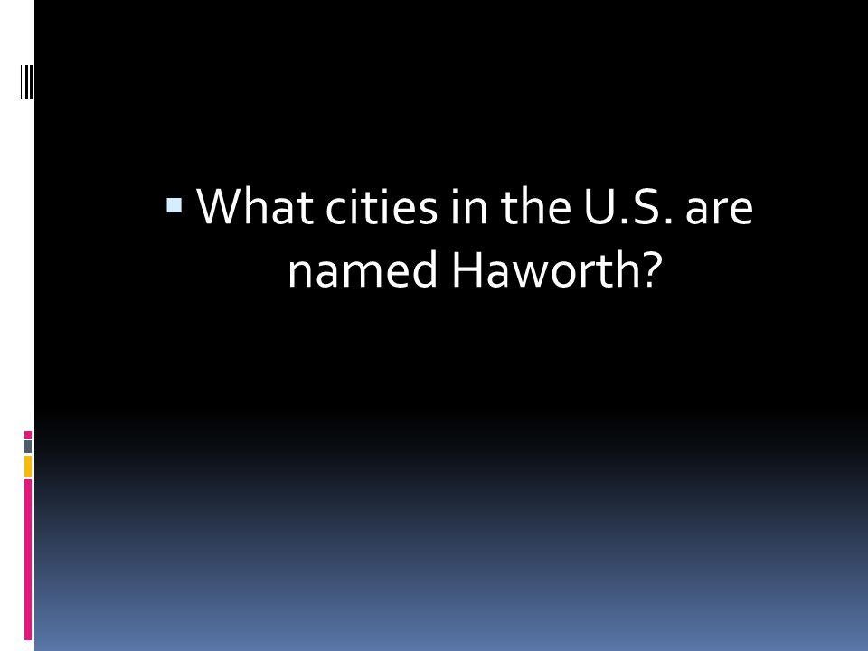 What cities in the U.S. are named Haworth