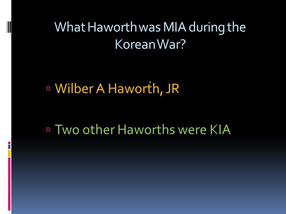 What Haworth was MIA during the Korean War .