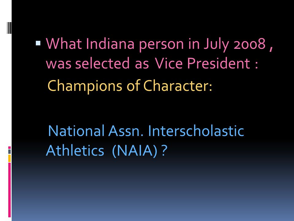 What Indiana person in July 2008 , was selected as Vice President :