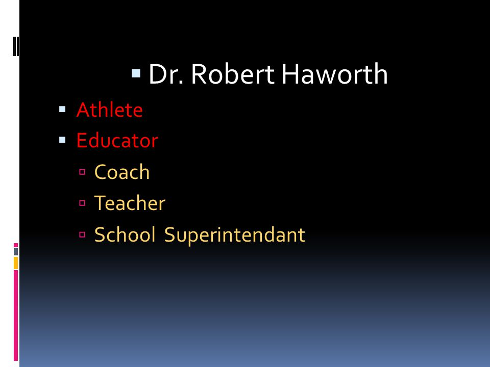 Dr. Robert Haworth Athlete Educator Coach Teacher
