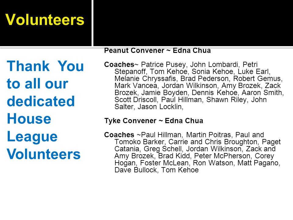 Volunteers Thank You to all our dedicated House League Volunteers