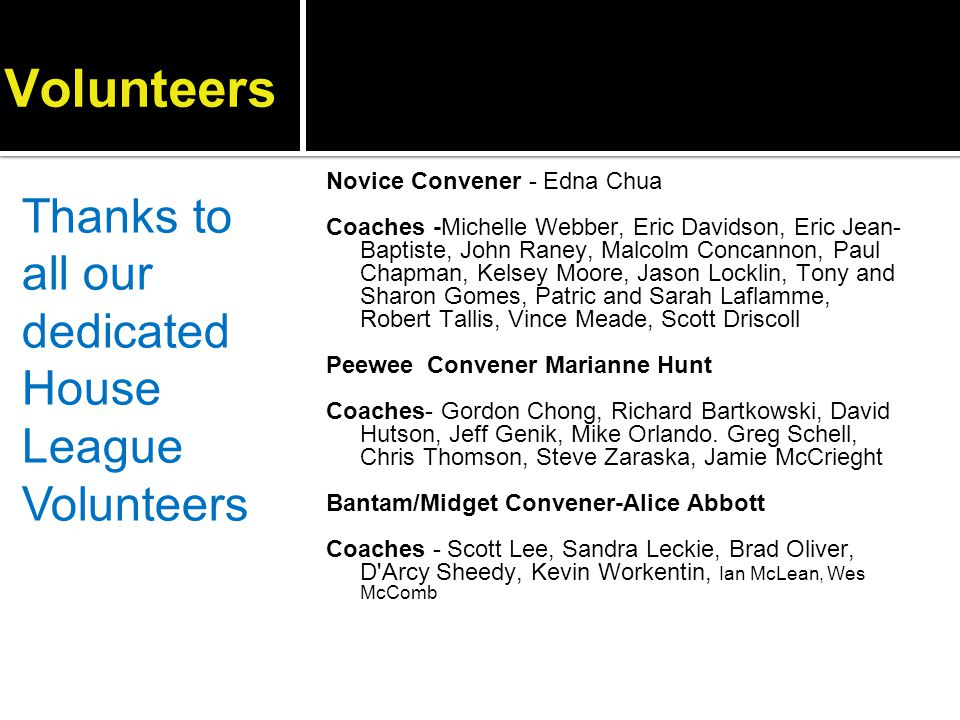 Volunteers Thanks to all our dedicated House League Volunteers