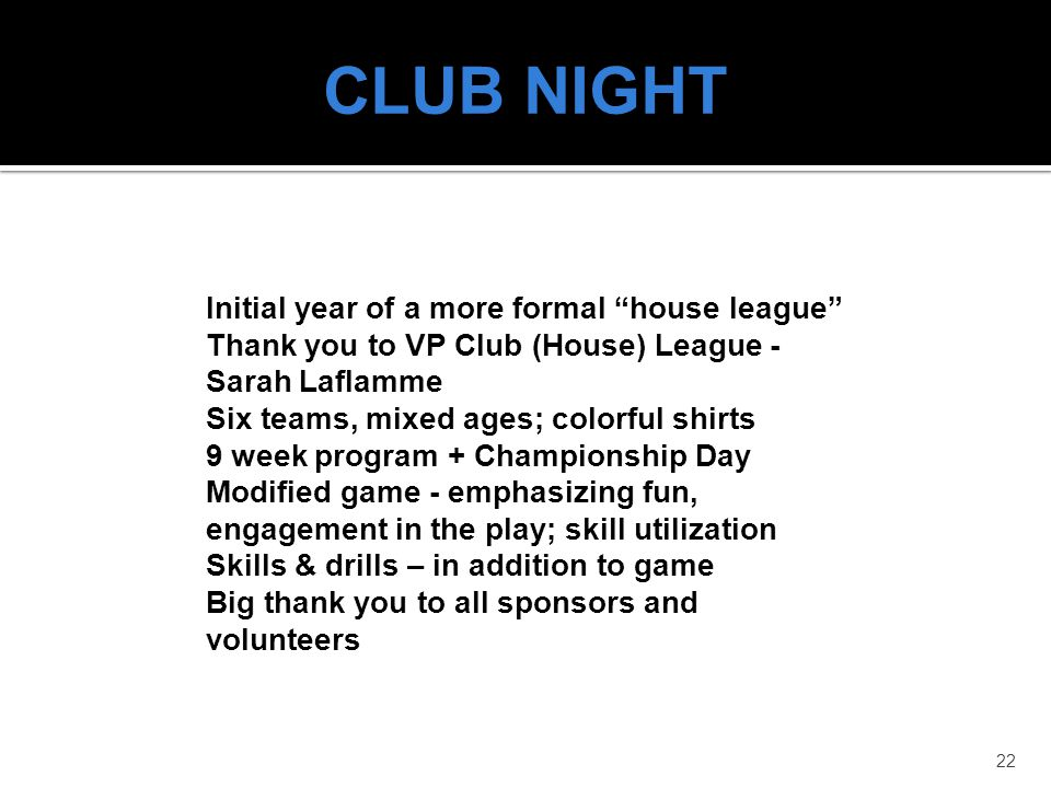 CLUB NIGHT Initial year of a more formal house league