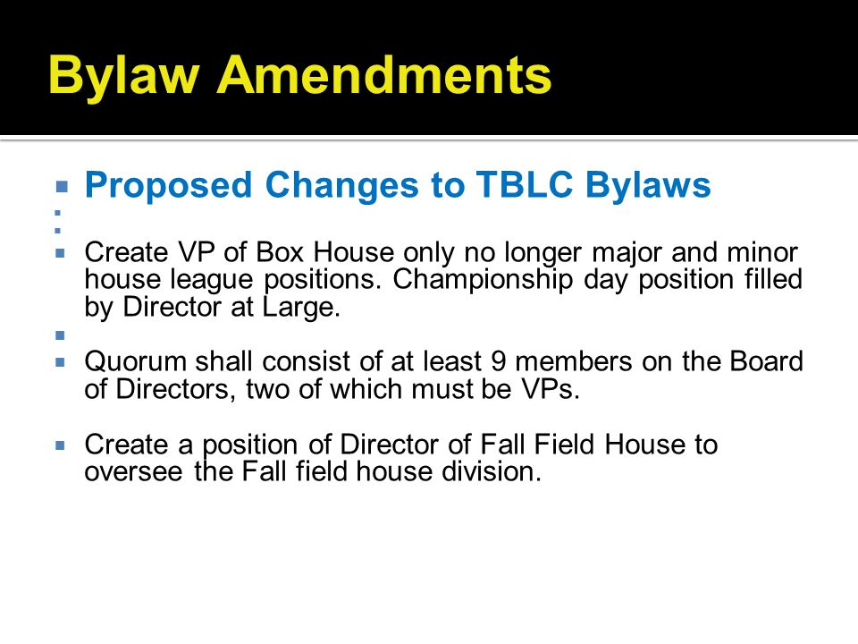 Bylaw Amendments Proposed Changes to TBLC Bylaws