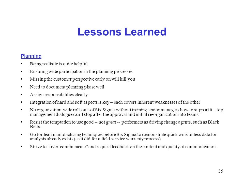 Lessons Learned Planning Being realistic is quite helpful
