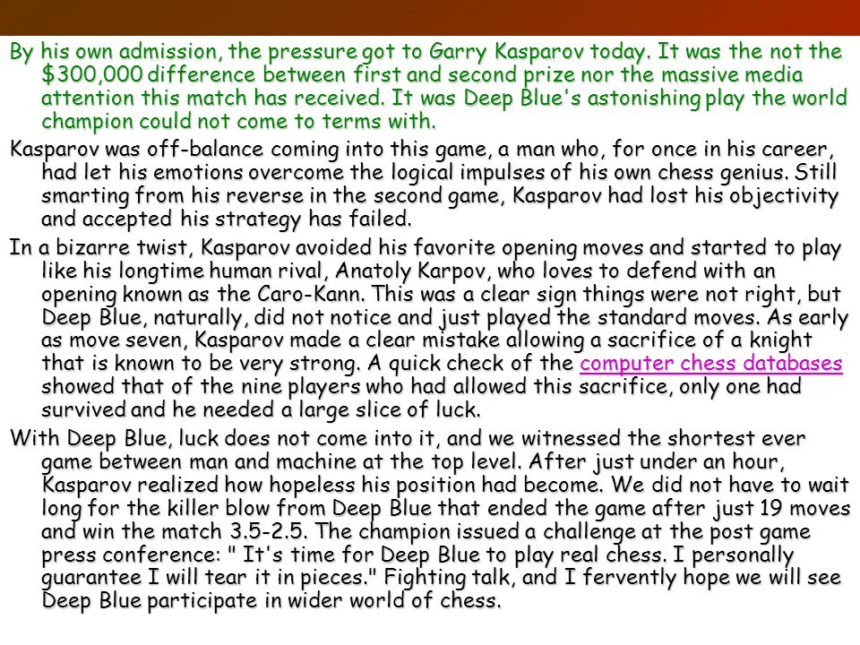 By his own admission, the pressure got to Garry Kasparov today