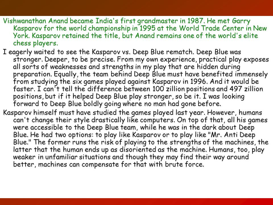 Vishwanathan Anand became India s first grandmaster in 1987