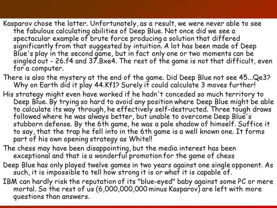 Kasparov chose the latter
