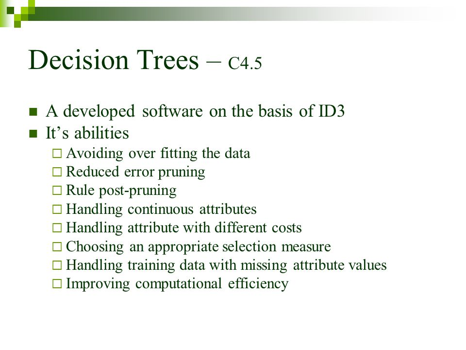 Decision Trees – C4.5 A developed software on the basis of ID3