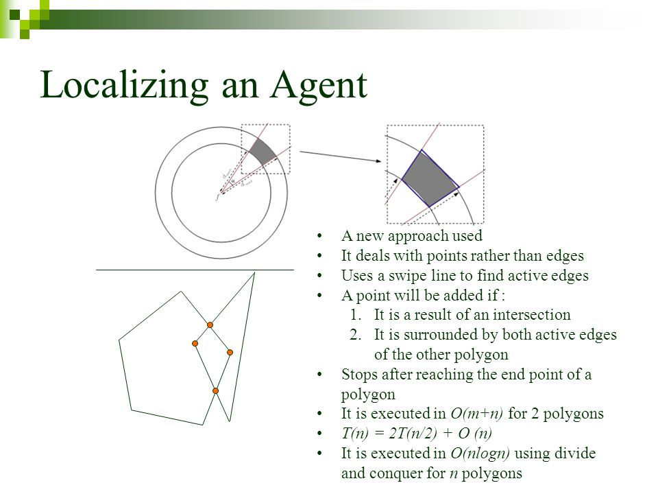 Localizing an Agent A new approach used