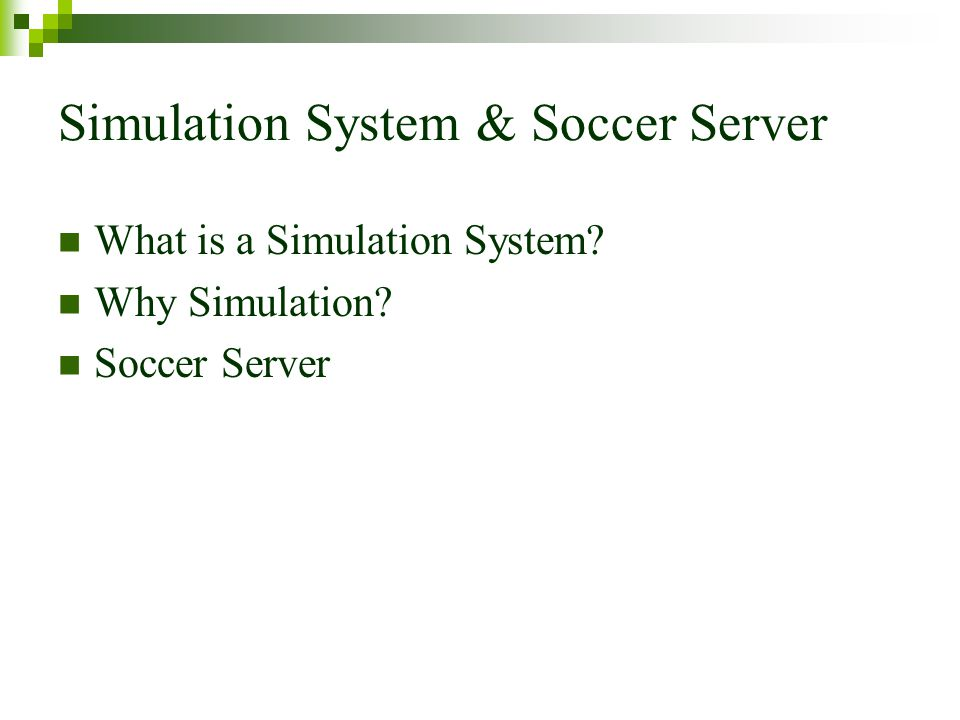 Simulation System & Soccer Server