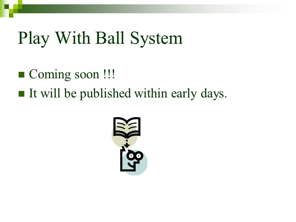 Play With Ball System Coming soon !!!