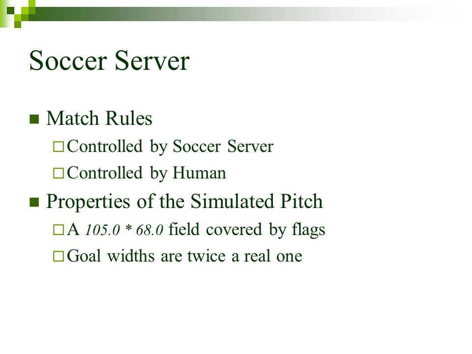 Soccer Server Match Rules Properties of the Simulated Pitch