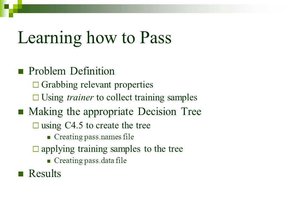 Learning how to Pass Problem Definition