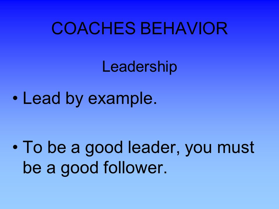 COACHES BEHAVIOR Leadership