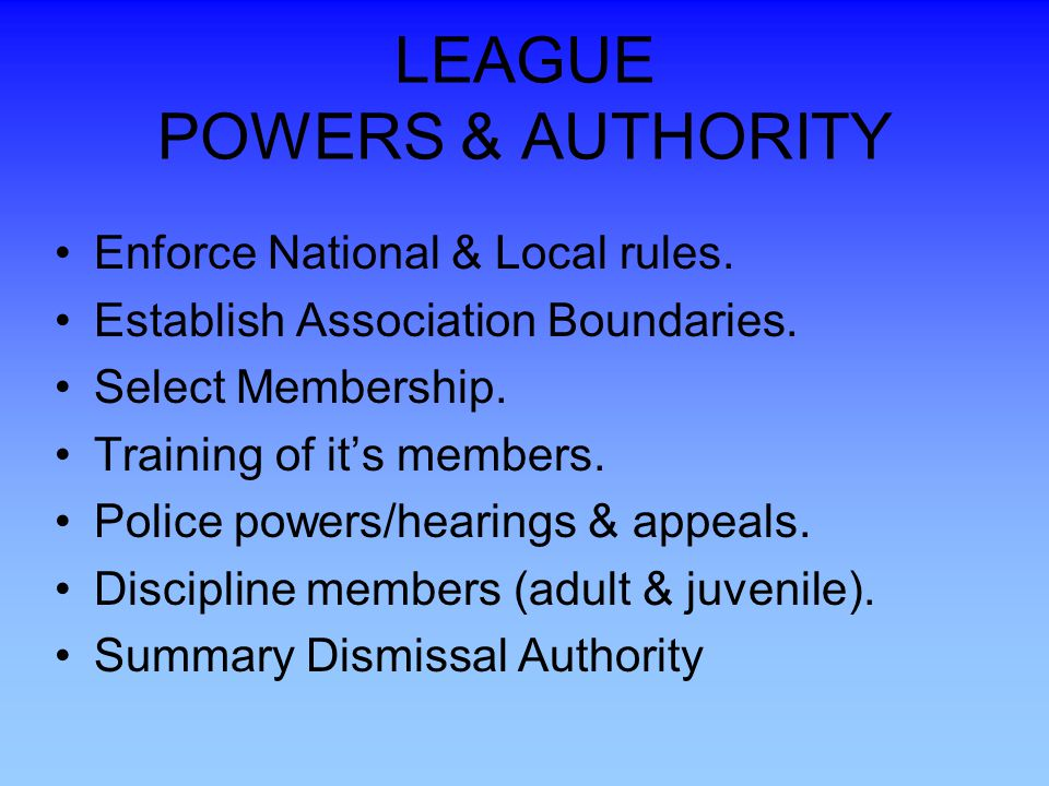 LEAGUE POWERS & AUTHORITY