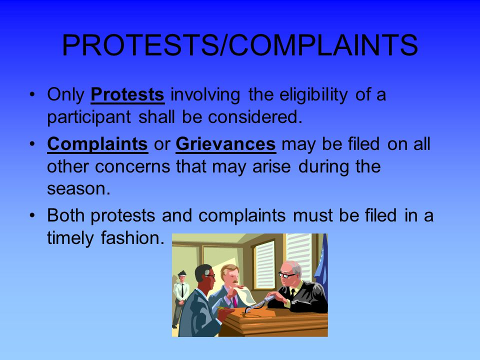 PROTESTS/COMPLAINTS Only Protests involving the eligibility of a participant shall be considered.