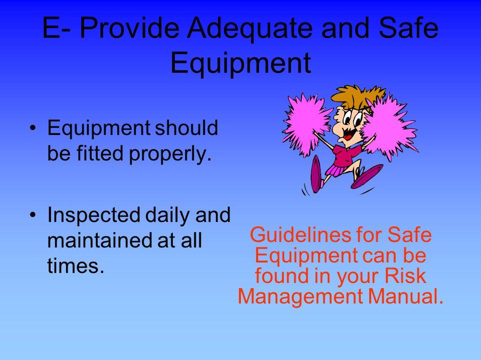 E- Provide Adequate and Safe Equipment