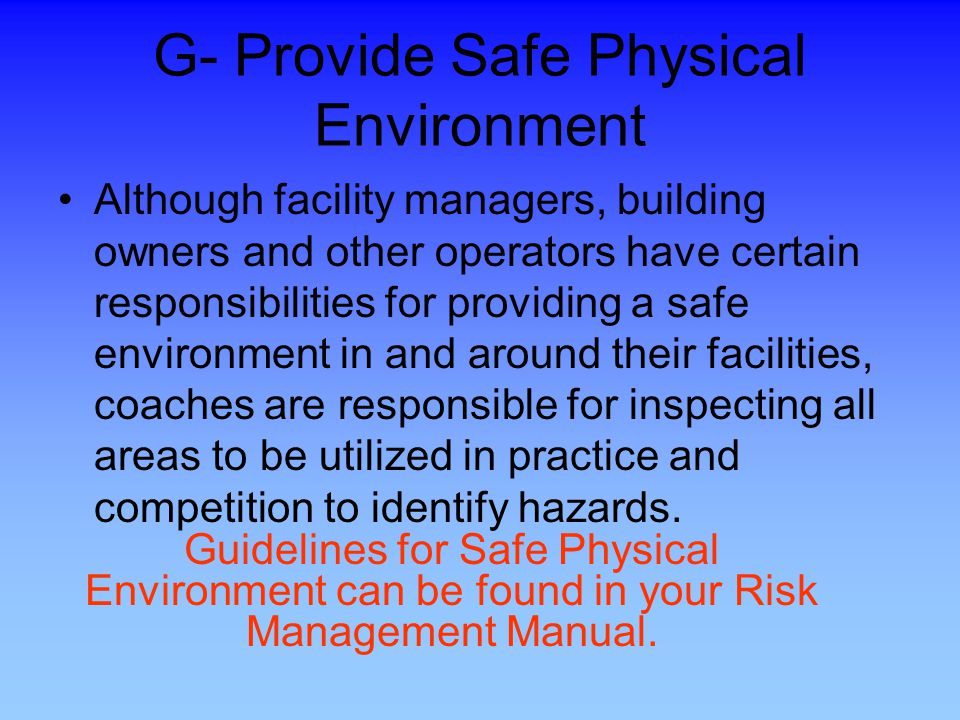 G- Provide Safe Physical Environment