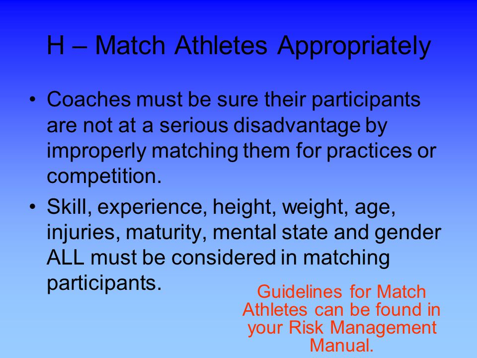 H – Match Athletes Appropriately