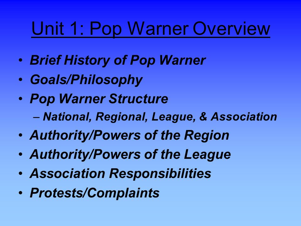 Unit 1: Pop Warner Overview