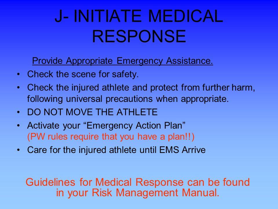 J- INITIATE MEDICAL RESPONSE
