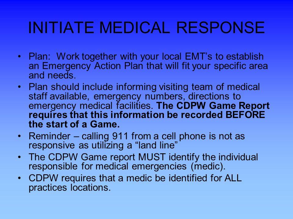 INITIATE MEDICAL RESPONSE
