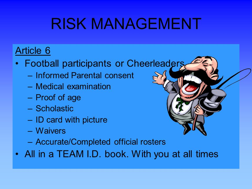 RISK MANAGEMENT Article 6 Football participants or Cheerleaders