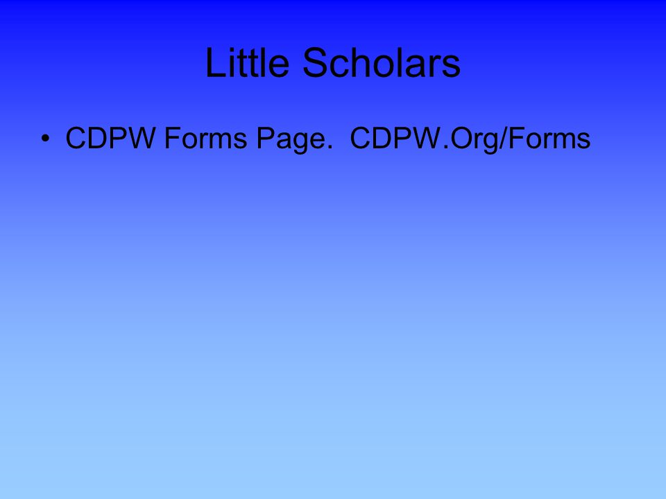 Little Scholars CDPW Forms Page. CDPW.Org/Forms