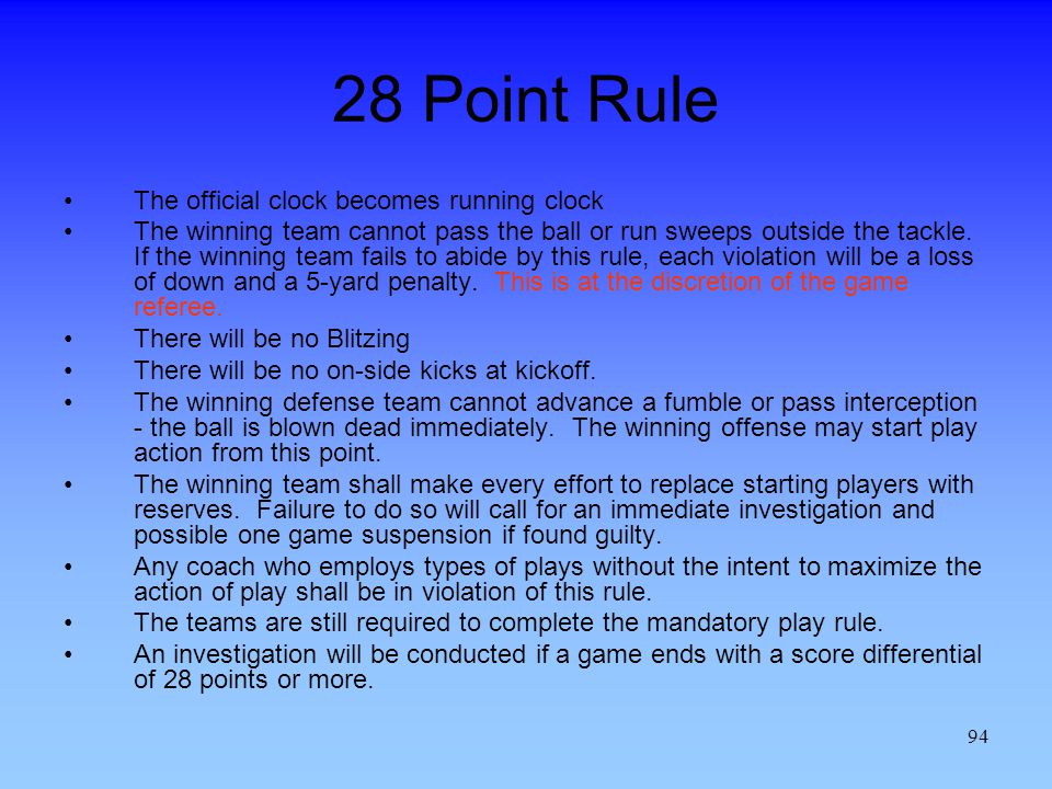 28 Point Rule The official clock becomes running clock