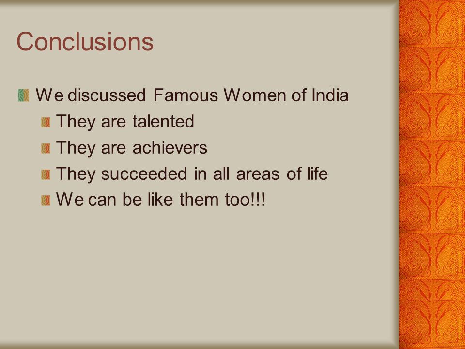 Conclusions We discussed Famous Women of India They are talented