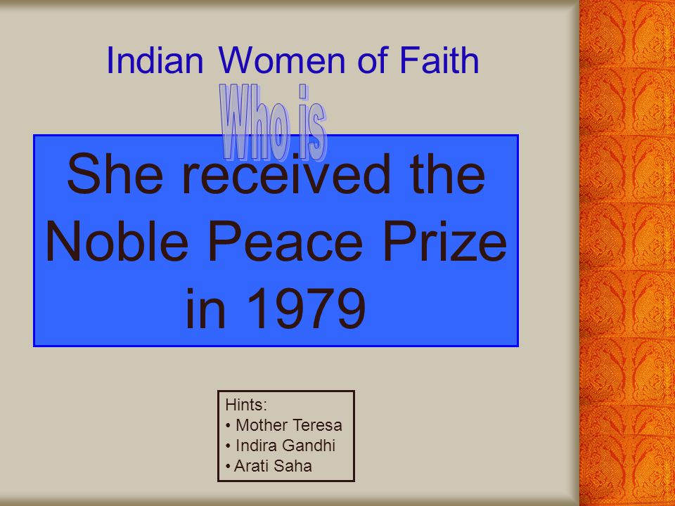 She received the Noble Peace Prize in 1979